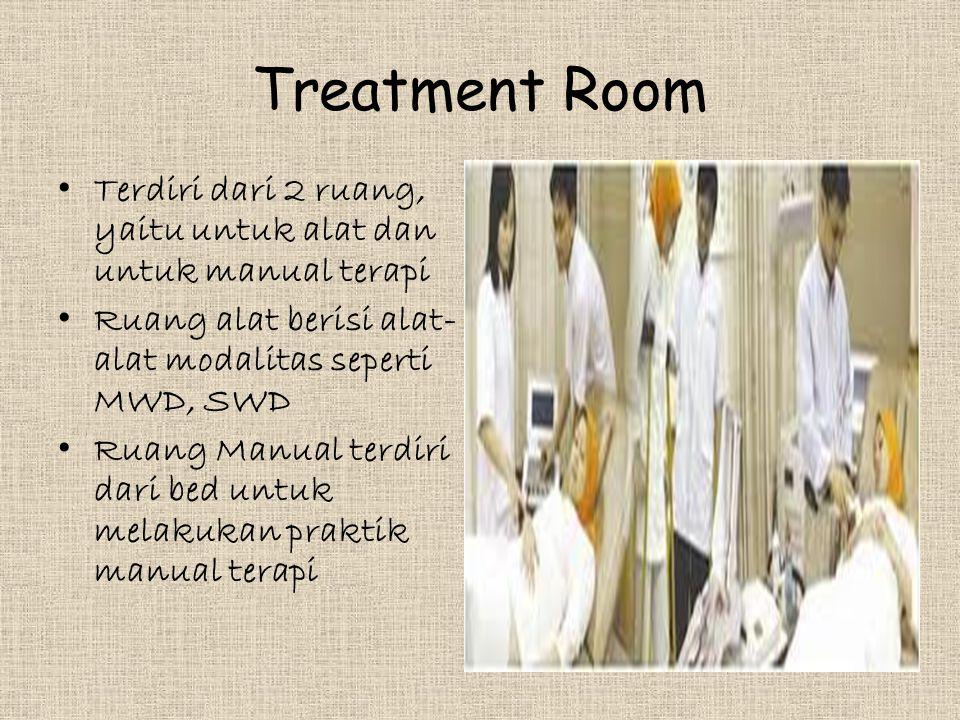 Treatment Room Terdiri dari 2 ruang, yaitu untuk alat dan untuk manual terapi Ruang alat berisi alat- alat modalitas seperti MWD, SWD Ruang Manual terdiri dari bed untuk melakukan praktik manual terapi