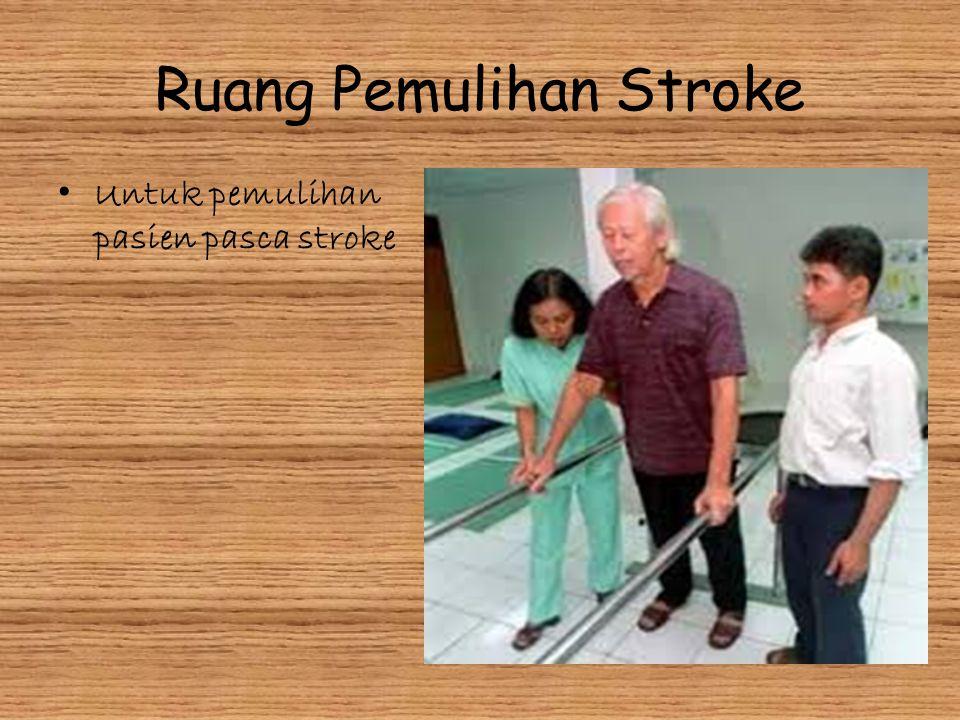 Ruang Pemulihan Stroke Untuk pemulihan pasien pasca stroke