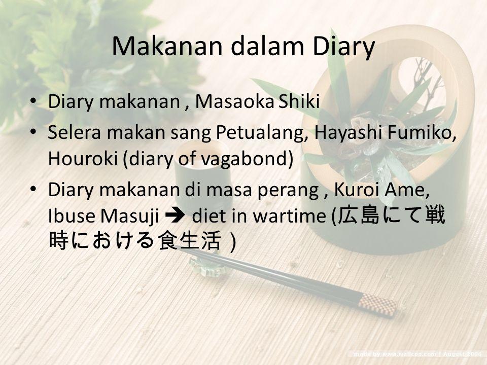 Makanan dalam Diary Diary makanan, Masaoka Shiki Selera makan sang Petualang, Hayashi Fumiko, Houroki (diary of vagabond) Diary makanan di masa perang
