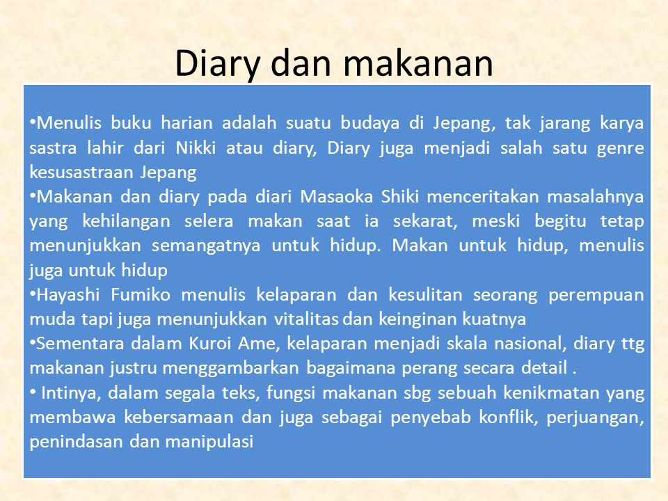 Diary dan makanan Menulis buku harian adalah suatu budaya di Jepang, tak jarang karya sastra lahir dari Nikki atau diary, Diary juga menjadi salah sat