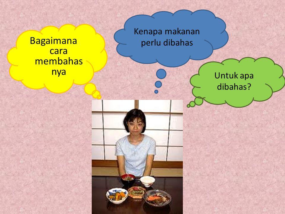 Kenapa makanan perlu dibahas Bagaimana cara membahas nya Untuk apa dibahas?