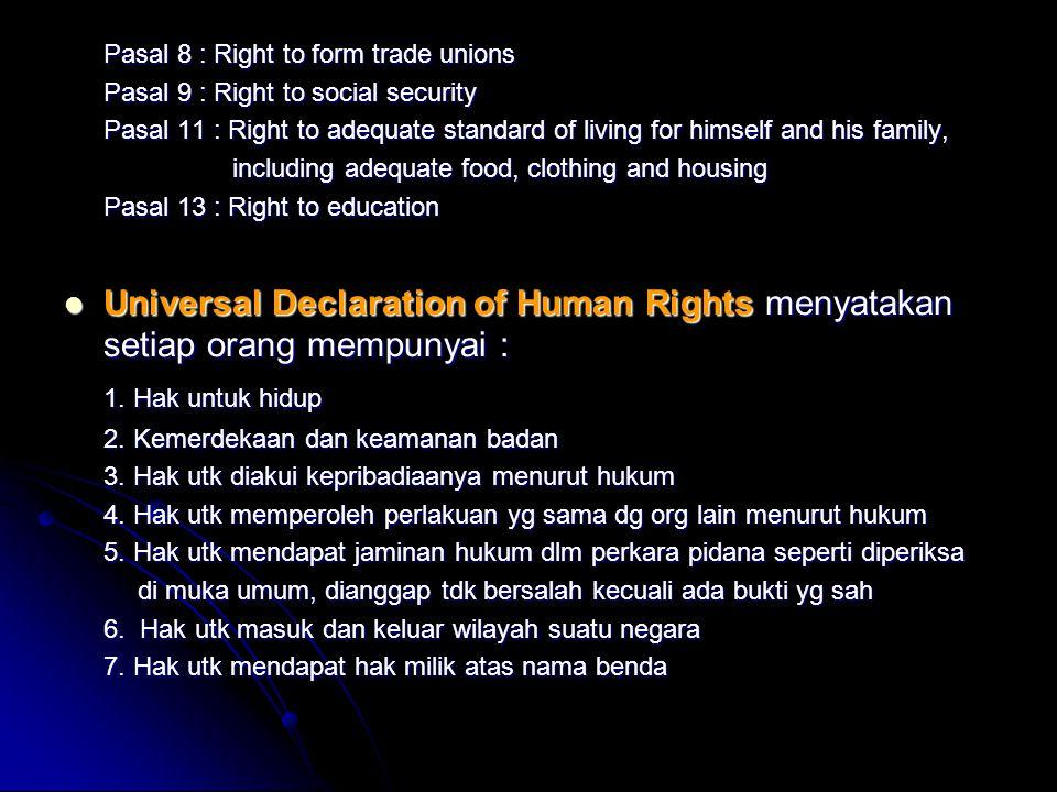 8.Hak utk bebes mengutarakan pikiran dan perasaan 9.