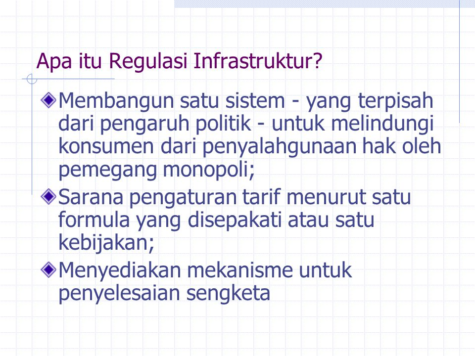 Apa itu Regulasi Infrastruktur? Membangun satu sistem - yang terpisah dari pengaruh politik - untuk melindungi konsumen dari penyalahgunaan hak oleh p