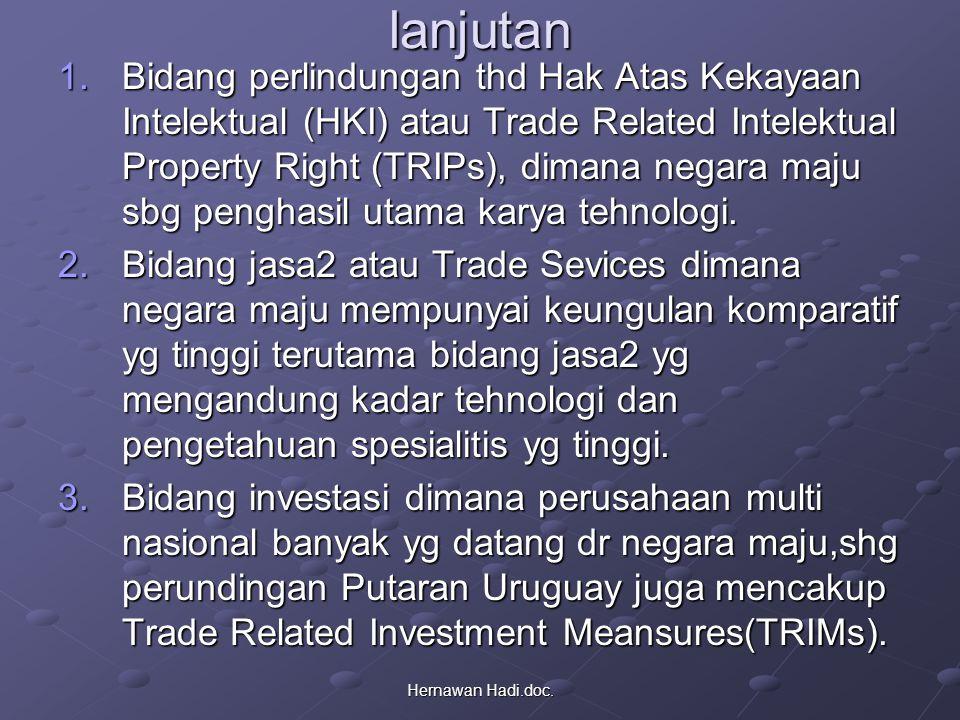 Hernawan Hadi.doc.lanjutan 1.Bidang perlindungan thd Hak Atas Kekayaan Intelektual (HKI) atau Trade Related Intelektual Property Right (TRIPs), dimana