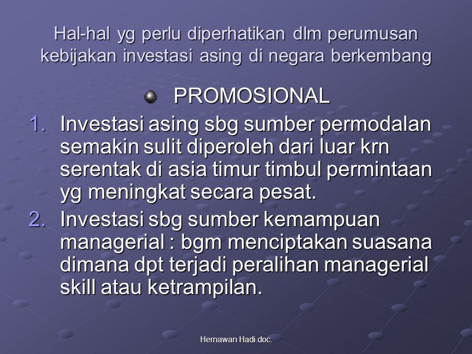 Hernawan Hadi.doc. Hal-hal yg perlu diperhatikan dlm perumusan kebijakan investasi asing di negara berkembang PROMOSIONAL 1.Investasi asing sbg sumber