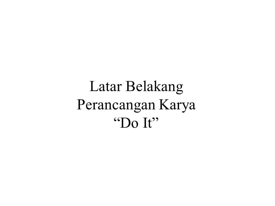 "Latar Belakang Perancangan Karya ""Do It"""