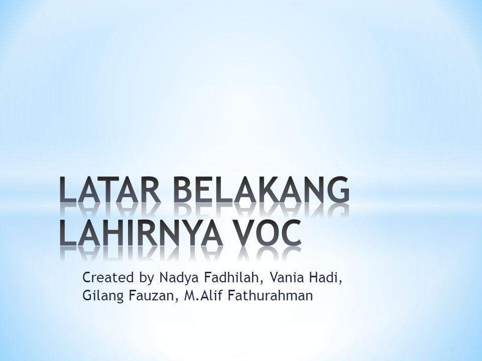 Created by Nadya Fadhilah, Vania Hadi, Gilang Fauzan, M.Alif Fathurahman