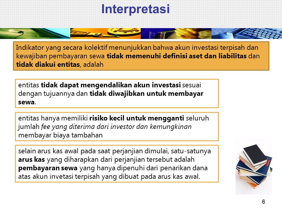 Interpretasi  Kewajiban lain dalam perjanjian meliputi setiap jaminan yang diberikan dan kewajiban yang telah terjadi atas penghentian dini, dicatat sesuai dengan PSAK 57  Kriteria dalam PSAK 23 paragraf 21 diterapkan untuk fakta dan keadaan masing-masing perjanjian dalam menentukan kapan mengakui fee sebagai pendapatan yang mungkin didapatkan entitas.