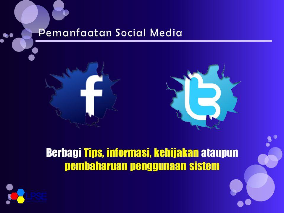Berbagi Tips, informasi, kebijakan ataupun pembaharuan penggunaan sistem