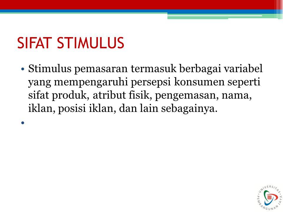 SIFAT STIMULUS Stimulus pemasaran termasuk berbagai variabel yang mempengaruhi persepsi konsumen seperti sifat produk, atribut fisik, pengemasan, nama
