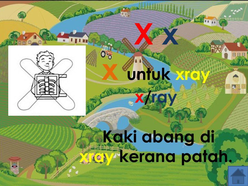 X x x untuk xray x/ray Kaki abang di xray kerana patah.