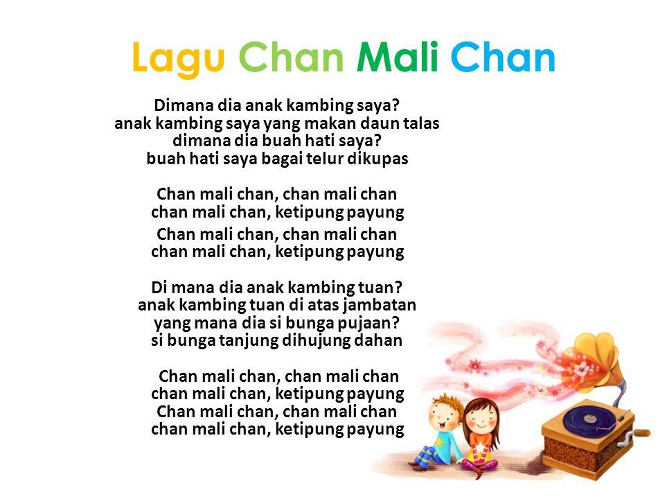 Lagu Chan Mali Chan Dimana dia anak kambing saya.