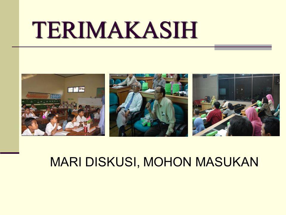 TERIMAKASIH MARI DISKUSI, MOHON MASUKAN