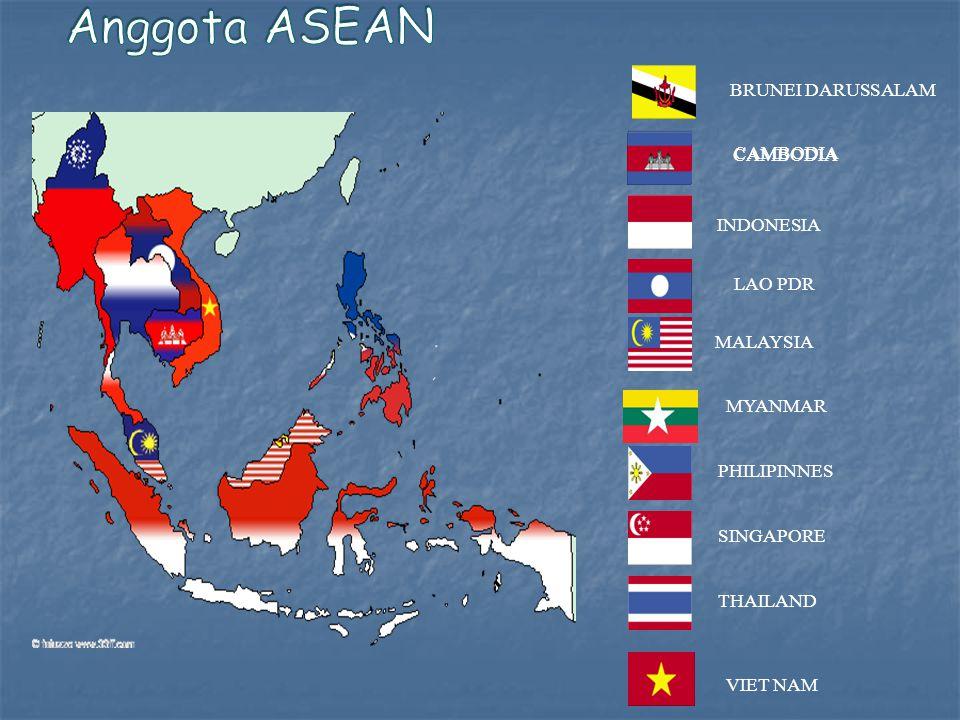 INDONESIA THAILAND MALAYSIA SINGAPORE PHILIPINNES BRUNEI DARUSSALAM VIET NAM LAO PDR MYANMAR CAMBODIA
