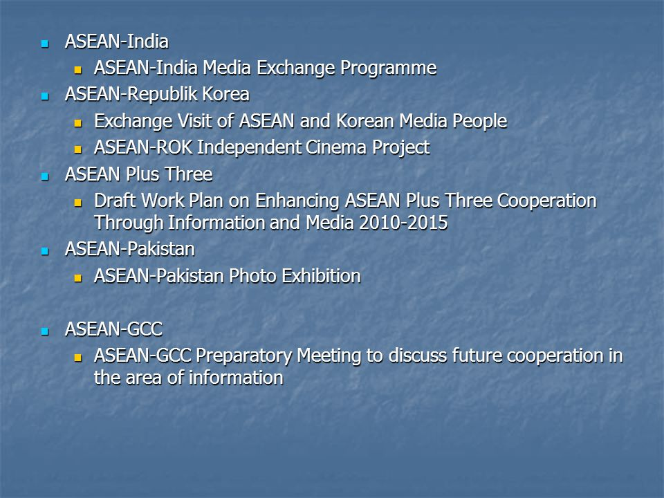 ASEAN-India ASEAN-India ASEAN-India Media Exchange Programme ASEAN-India Media Exchange Programme ASEAN-Republik Korea ASEAN-Republik Korea Exchange V