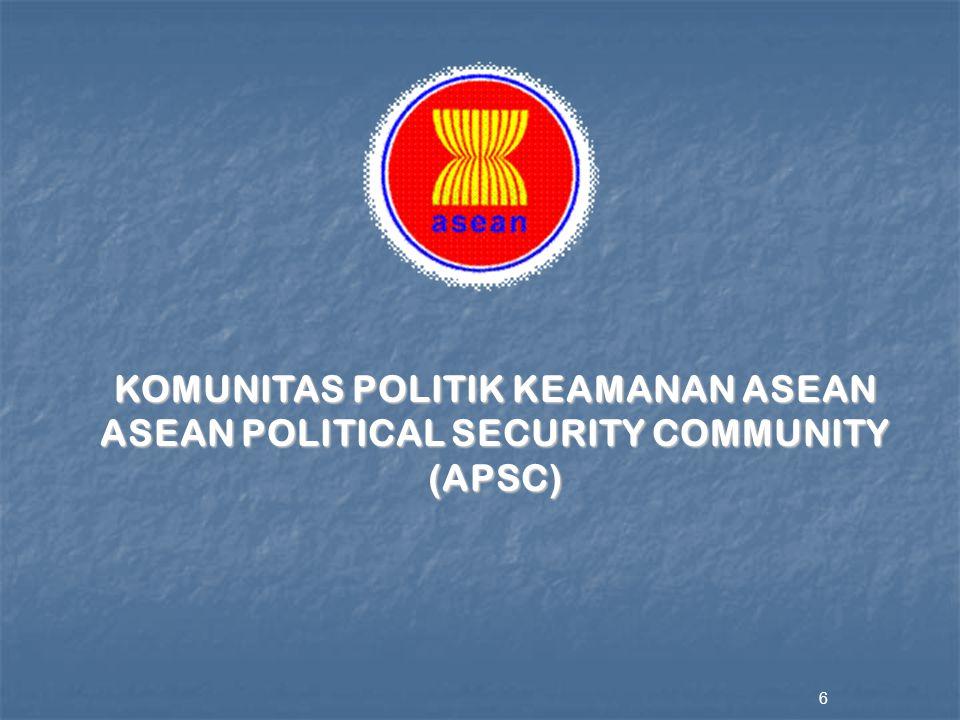7 Tujuan: Untuk mempercepat kerjasama Politik dan Keamanan ASEAN dalam rangka memelihara perdamaian di kawasan, termasuk untuk memasyarakatkan nilai-nilai bersama seperti HAM dan demokratisasi Dibentuk untuk menjadi sebuah komunitas yang terbuka, berdasarkan pendekatan keamanan yang komprehensif, tidak bertujuan untuk membentuk pakta militer atau kebijakan luar negeri bersama Sebagai bentuk interaksi yang lebih luas dari hubungan politik dan keamanan