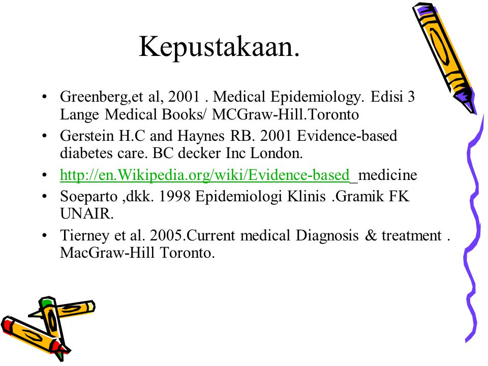 Kepustakaan.Greenberg,et al, 2001. Medical Epidemiology.