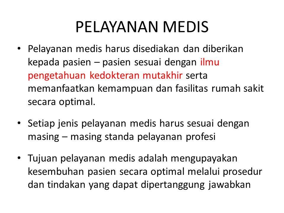 STANDAR PELAYANAN Dapat berupa standar profesi dan atau standar pelayanan medis lainnya.