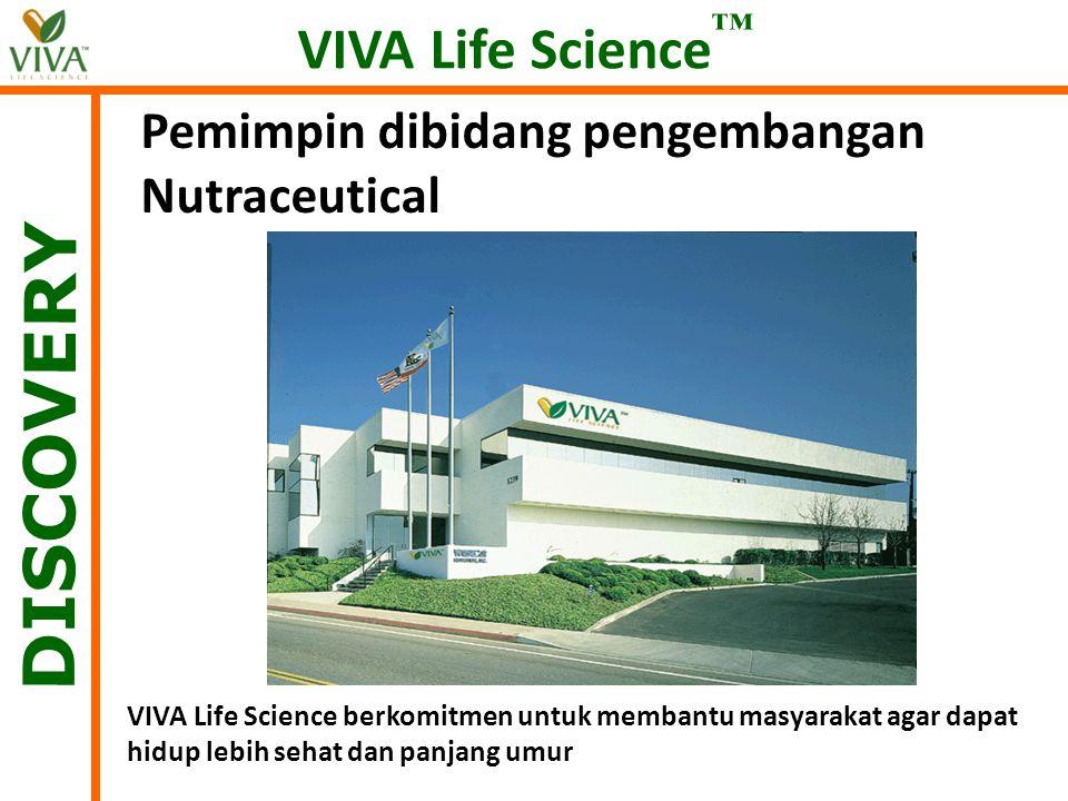 VIVA Life Science berkomitmen untuk membantu masyarakat agar dapat hidup lebih sehat dan panjang umur DISCOVERY VIVA Life Science ™ Pemimpin dibidang pengembangan Nutraceutical