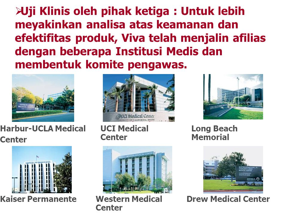Harbur-UCLA Medical Center UCI Medical Center Long Beach Memorial Kaiser PermanenteWestern Medical Center Drew Medical Center  Uji Klinis oleh pihak