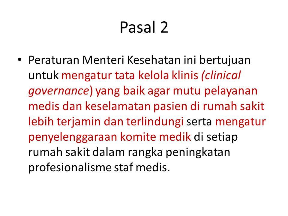 Pasal 2 Peraturan Menteri Kesehatan ini bertujuan untuk mengatur tata kelola klinis (clinical governance) yang baik agar mutu pelayanan medis dan kese