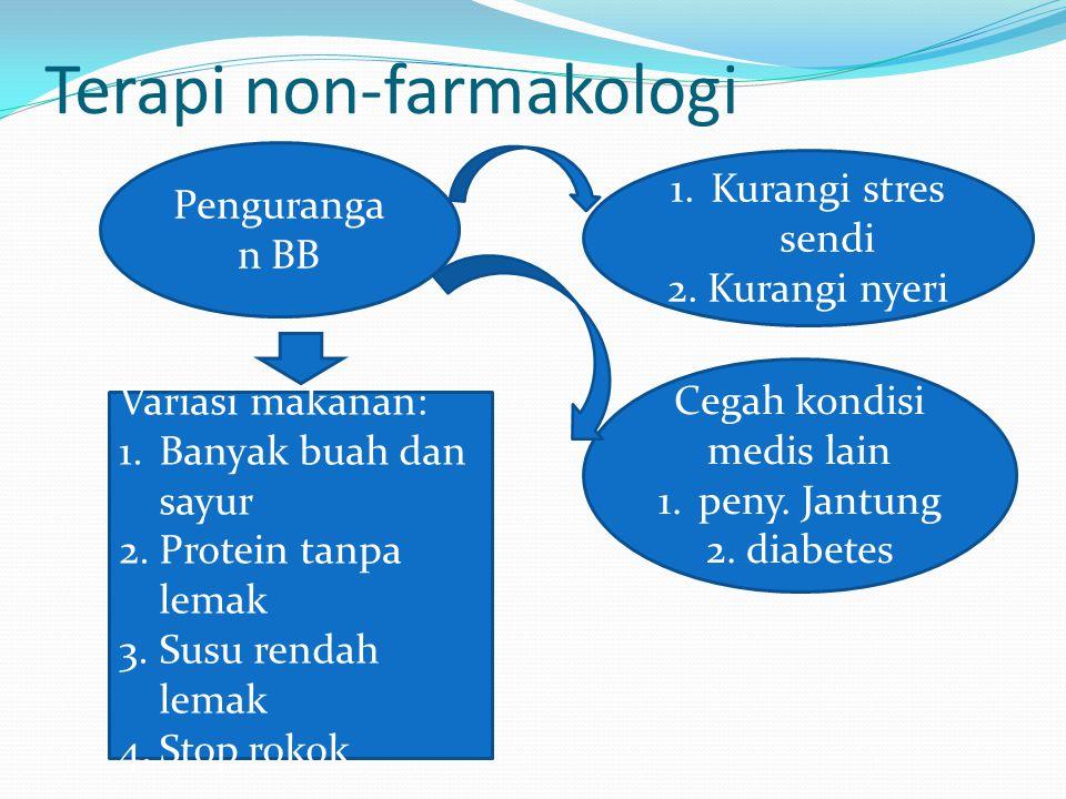 Terapi non-farmakologi Penguranga n BB Cegah kondisi medis lain 1.peny.