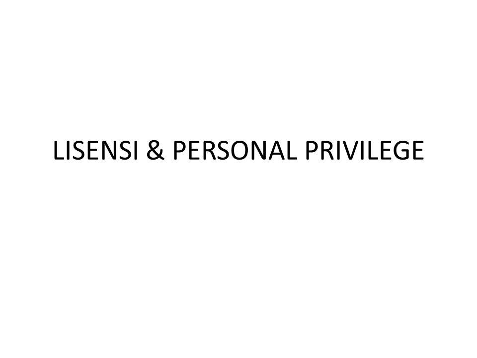 LISENSI & PERSONAL PRIVILEGE
