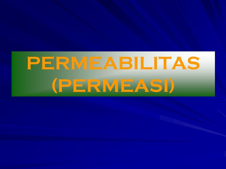 Hukum Henry C = S. p C :Kosentrasi permeant p : Tekanan parsial permeant S :Koefisien kelarutan