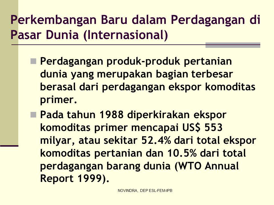 NOVINDRA, DEP ESL-FEM-IPB Dilihat dari neraca perdagangan,pada kurun 2002-2005, sektor pertanian  surplus neraca perdagangan.