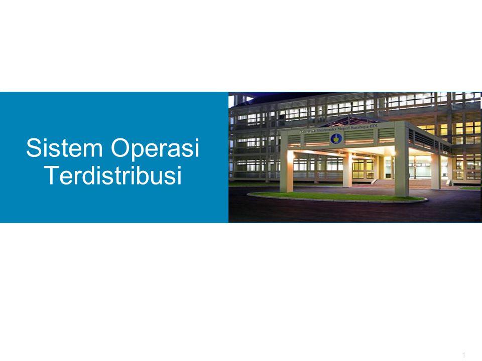 1 Sistem Operasi Terdistribusi Politeknik Elektronika Negeri Surabaya Institut Tekonolgi Sepuluh Nopember Surabaya