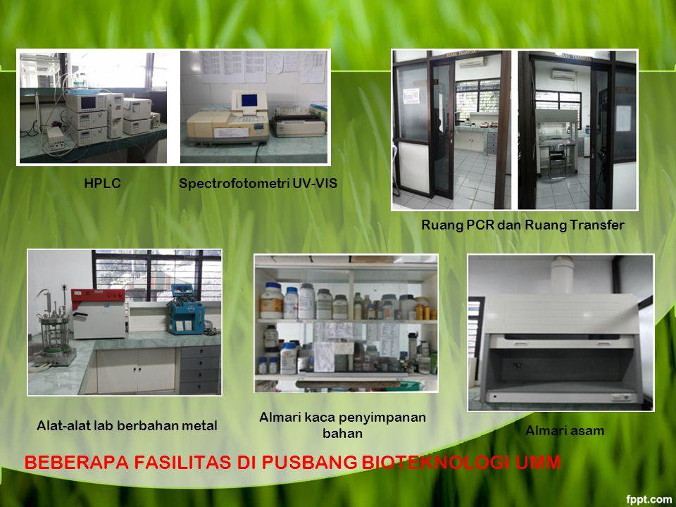 HPLC Spectrofotometri UV-VIS Alat-alat lab berbahan metal Ruang PCR dan Ruang Transfer Almari asam Almari kaca penyimpanan bahan BEBERAPA FASILITAS DI