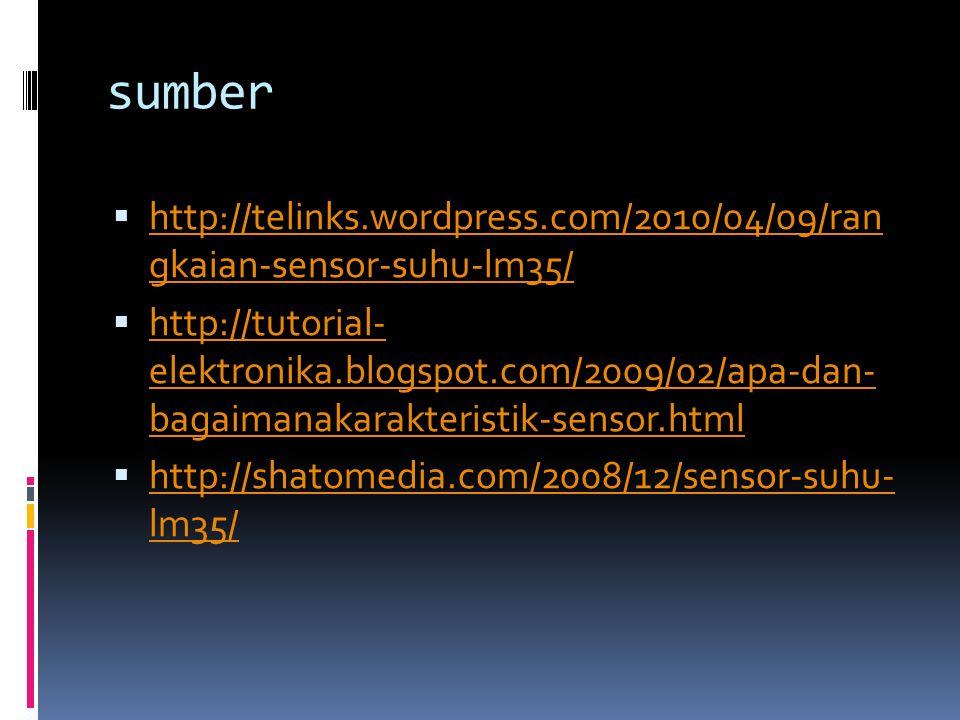 sumber  http://telinks.wordpress.com/2010/04/09/ran gkaian-sensor-suhu-lm35/ http://telinks.wordpress.com/2010/04/09/ran gkaian-sensor-suhu-lm35/  h