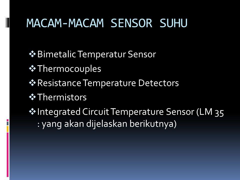 MACAM-MACAM SENSOR SUHU  Bimetalic Temperatur Sensor  Thermocouples  Resistance Temperature Detectors  Thermistors  Integrated Circuit Temperatur