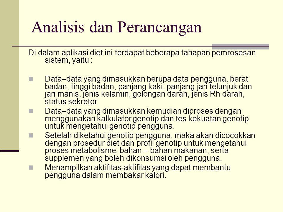 Analisis dan Perancangan Gambar di bawah menjelaskan secara garis besar tahapan penyelesaian masalah yang digunakan dalam sistem ini.