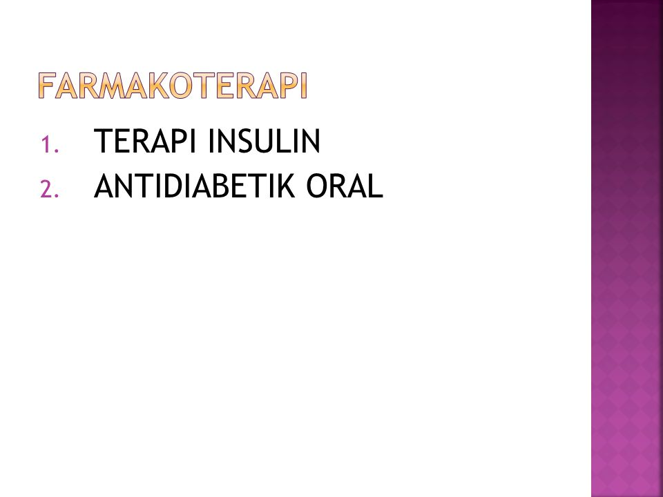 1. TERAPI INSULIN 2. ANTIDIABETIK ORAL