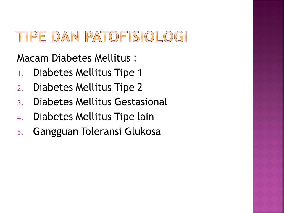 1.Diabetes Mellitus Tipe 1: Destruksi sel β umumnya menjurus ke arah defisiensi insulin absolut A.