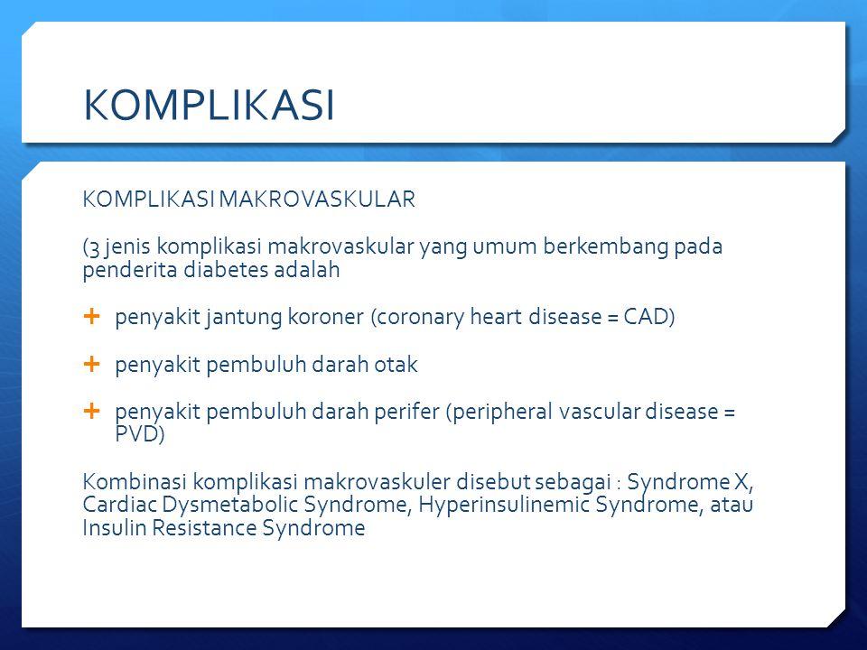 KOMPLIKASI KOMPLIKASI MAKROVASKULAR (3 jenis komplikasi makrovaskular yang umum berkembang pada penderita diabetes adalah  penyakit jantung koroner (