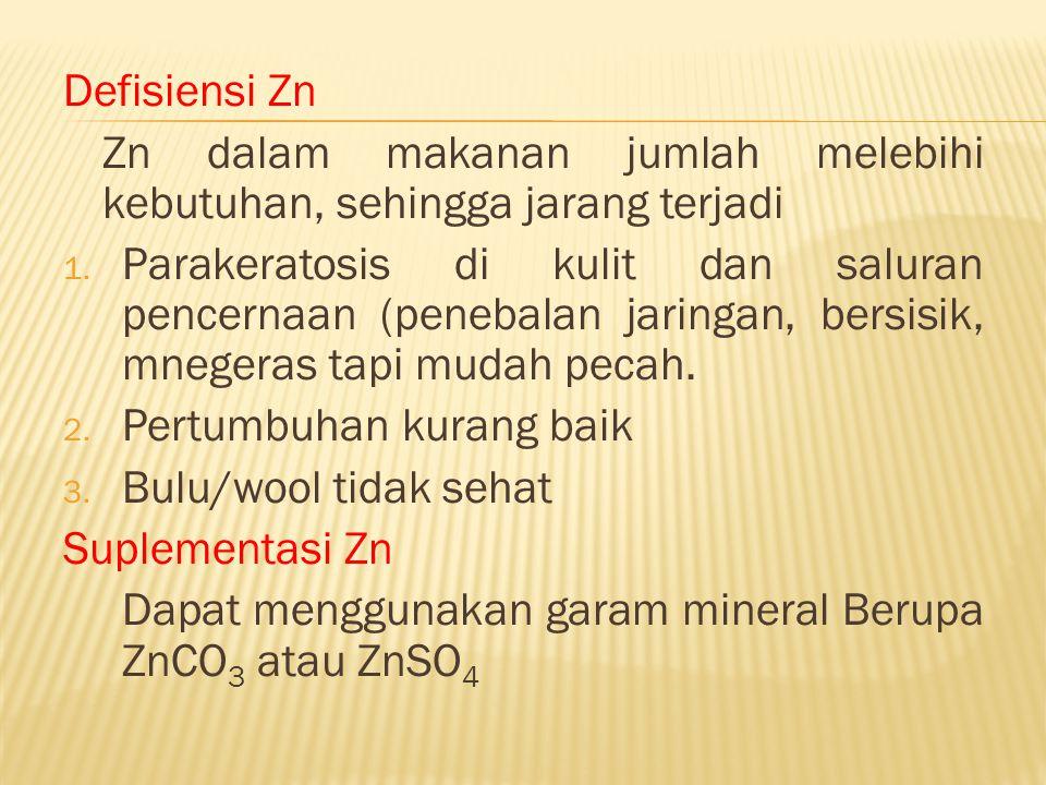 Defisiensi Zn Zn dalam makanan jumlah melebihi kebutuhan, sehingga jarang terjadi 1. Parakeratosis di kulit dan saluran pencernaan (penebalan jaringan