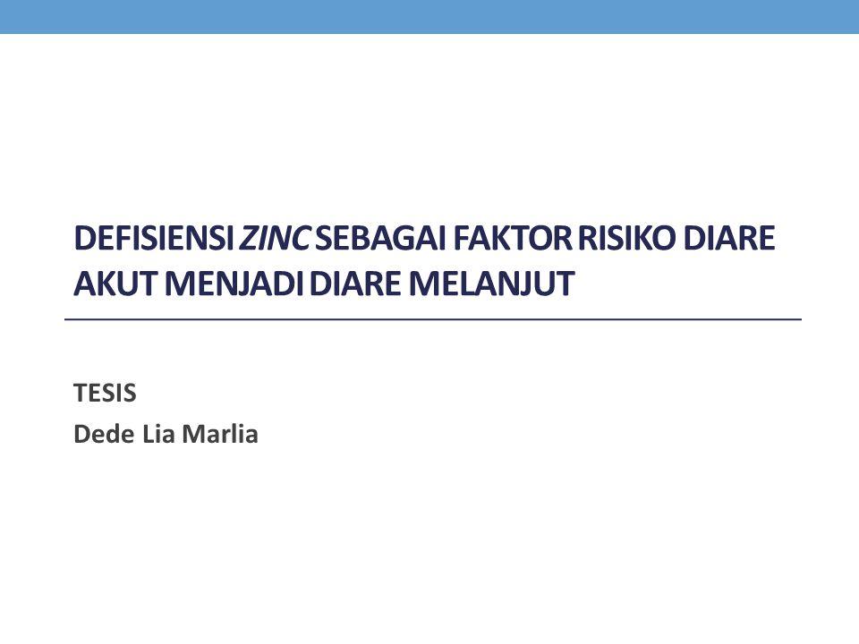 Metode Penelitian Desain Penelitian potong lintang untuk melihat prevalens defisiensi zinc pada diare akut dan faktor-faktor yang memengaruhinya Dilanjutkan penelitian kohort untuk melihat hubungan defisiensi zinc dengan kejadian diare melanjut.