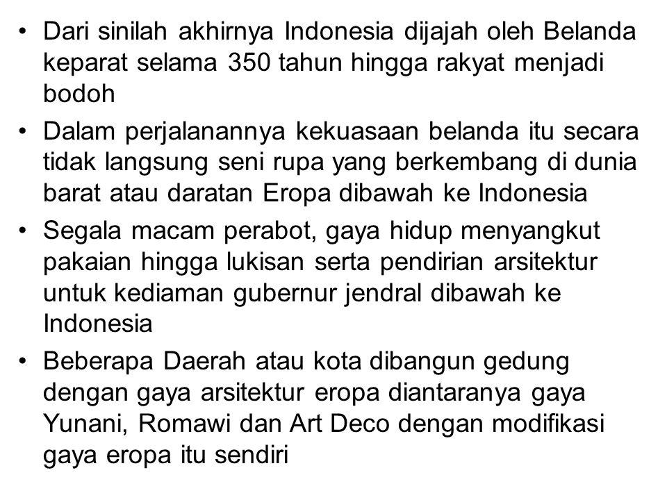 Dari sinilah akhirnya Indonesia dijajah oleh Belanda keparat selama 350 tahun hingga rakyat menjadi bodoh Dalam perjalanannya kekuasaan belanda itu se