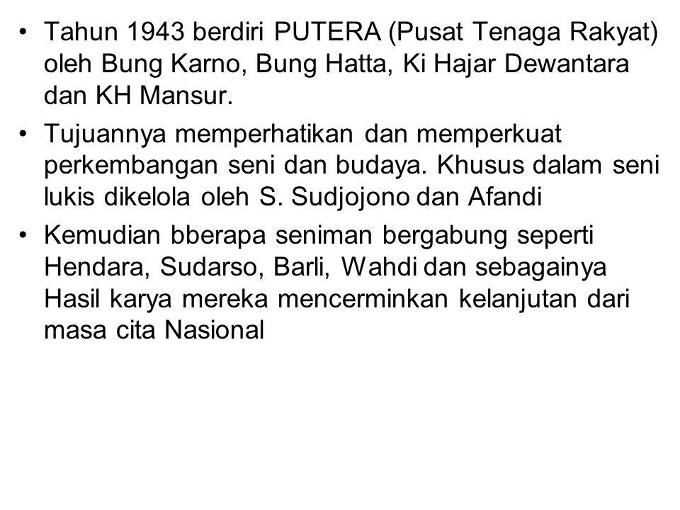 Tahun 1943 berdiri PUTERA (Pusat Tenaga Rakyat) oleh Bung Karno, Bung Hatta, Ki Hajar Dewantara dan KH Mansur. Tujuannya memperhatikan dan memperkuat