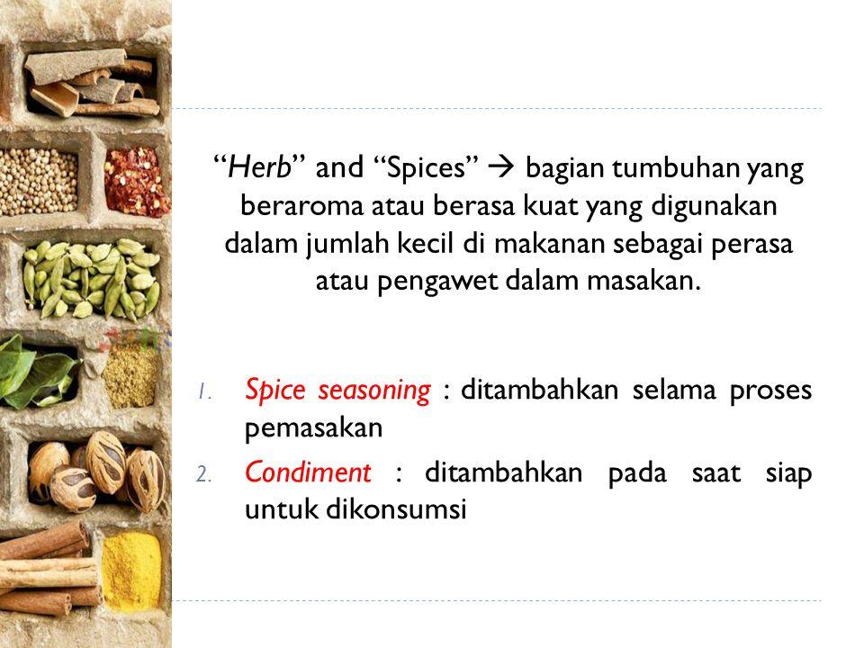 1.Spice seasoning : ditambahkan selama proses pemasakan 2.
