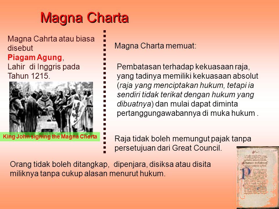 Magna Charta memuat: King John signing the Magna Charta Magna Cahrta atau biasa disebut Piagam Agung, Lahir di Inggris pada Tahun 1215. Magna Charta R