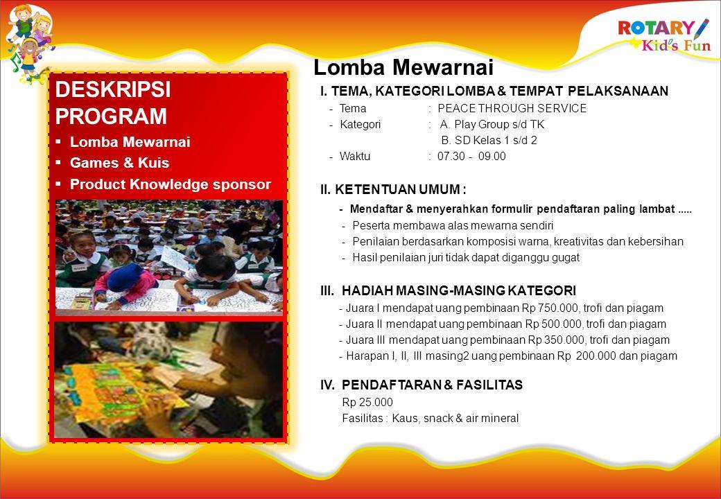 Lomba Mewarnai I. TEMA, KATEGORI LOMBA & TEMPAT PELAKSANAAN - Tema : PEACE THROUGH SERVICE - Kategori: A. Play Group s/d TK B. SD Kelas 1 s/d 2 - Wakt