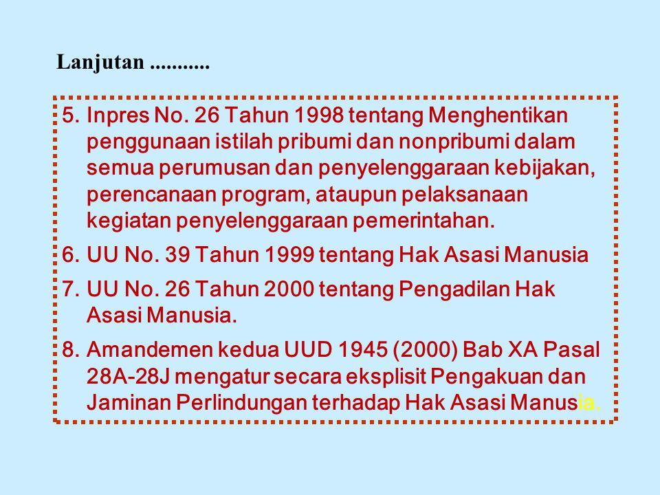 5.Inpres No. 26 Tahun 1998 tentang Menghentikan penggunaan istilah pribumi dan nonpribumi dalam semua perumusan dan penyelenggaraan kebijakan, perenca