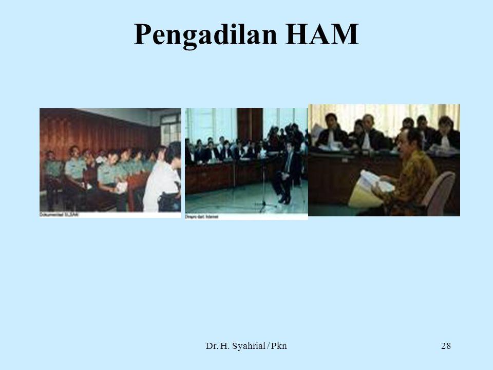 Pengadilan HAM Dr. H. Syahrial / Pkn28