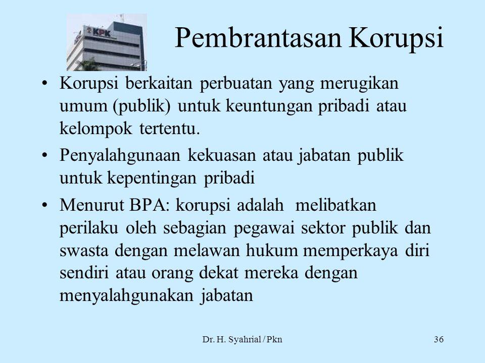Pembrantasan Korupsi Korupsi berkaitan perbuatan yang merugikan umum (publik) untuk keuntungan pribadi atau kelompok tertentu.