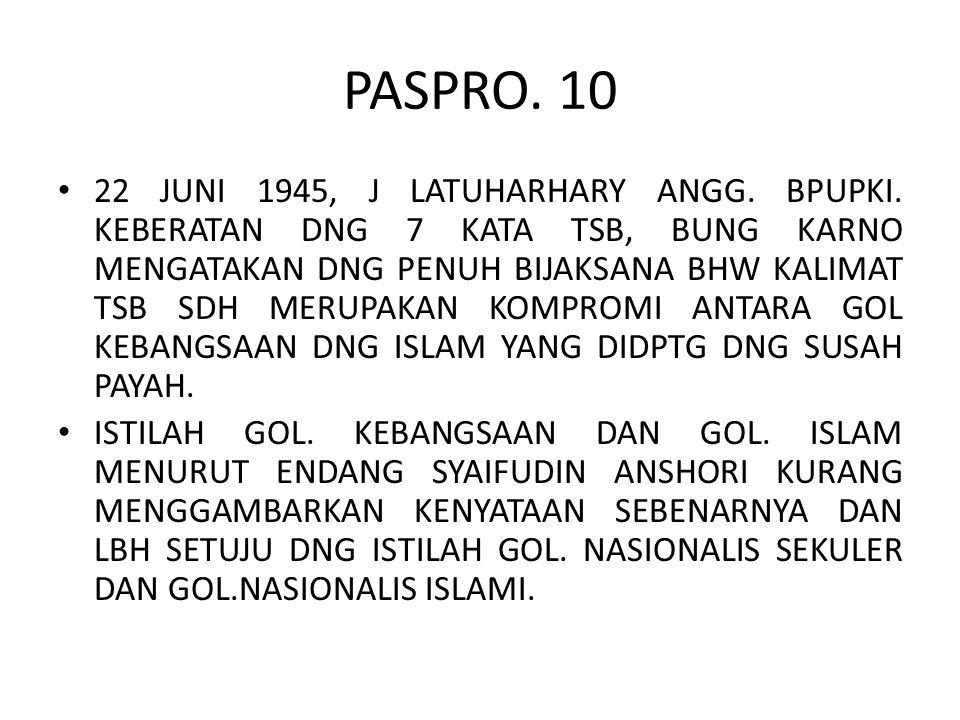PASPRO. 10 22 JUNI 1945, J LATUHARHARY ANGG. BPUPKI. KEBERATAN DNG 7 KATA TSB, BUNG KARNO MENGATAKAN DNG PENUH BIJAKSANA BHW KALIMAT TSB SDH MERUPAKAN