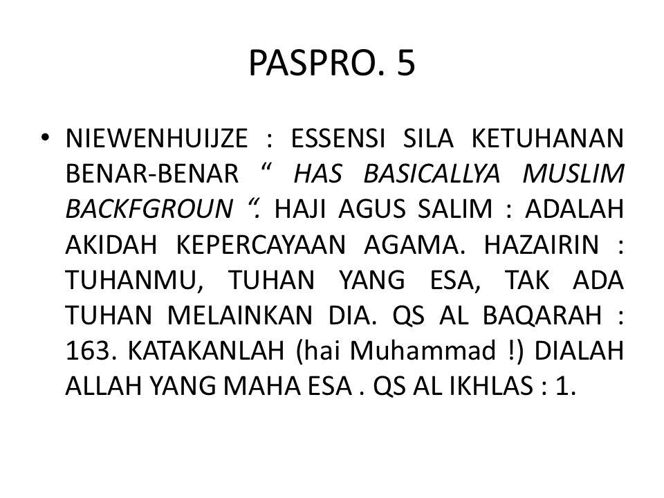 "PASPRO. 5 NIEWENHUIJZE : ESSENSI SILA KETUHANAN BENAR-BENAR "" HAS BASICALLYA MUSLIM BACKFGROUN "". HAJI AGUS SALIM : ADALAH AKIDAH KEPERCAYAAN AGAMA. H"