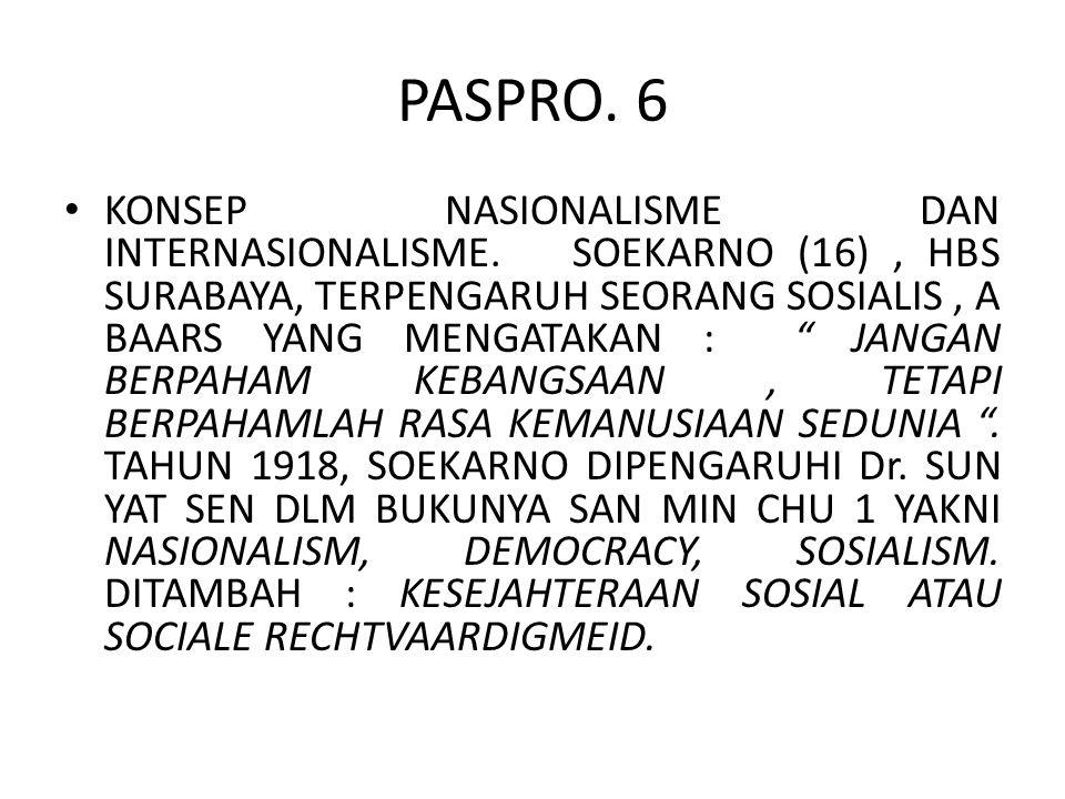 """PASPRO. 6 KONSEP NASIONALISME DAN INTERNASIONALISME. SOEKARNO (16), HBS SURABAYA, TERPENGARUH SEORANG SOSIALIS, A BAARS YANG MENGATAKAN : """" JANGAN BER"""